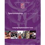 Sportsmanship; It's Up To You Toolkit (New, March 2009)